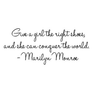 marilyn_monroe_quote_-_give_a_girl_the_right_pair_of_shoes__vinyl_wall_decal_3435ce85